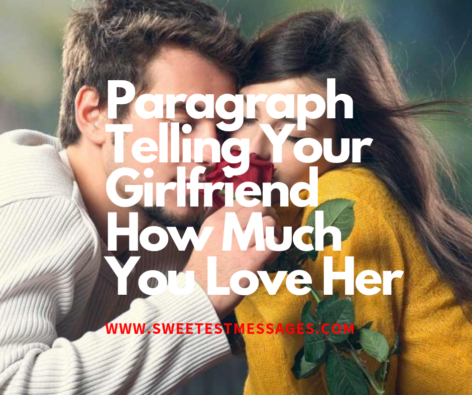 Your girlfriend much paragraph love how on you 60 Paragraph