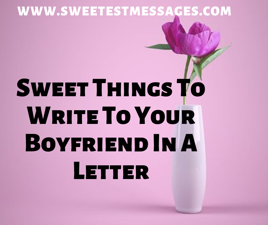 Sweet things for your boyfriend