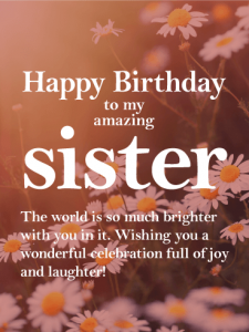 55 Happy Birthday Wishes For My Cute Sister - Sweetest Messages