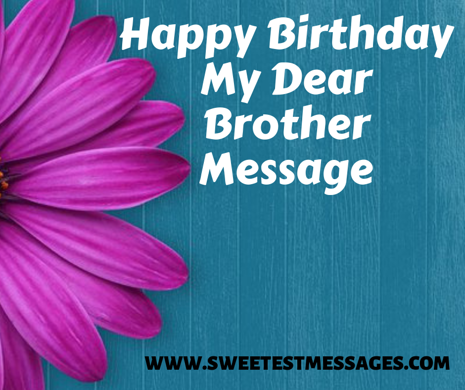 51 Happy Birthday My Dear Brother Message Sweetest Messages