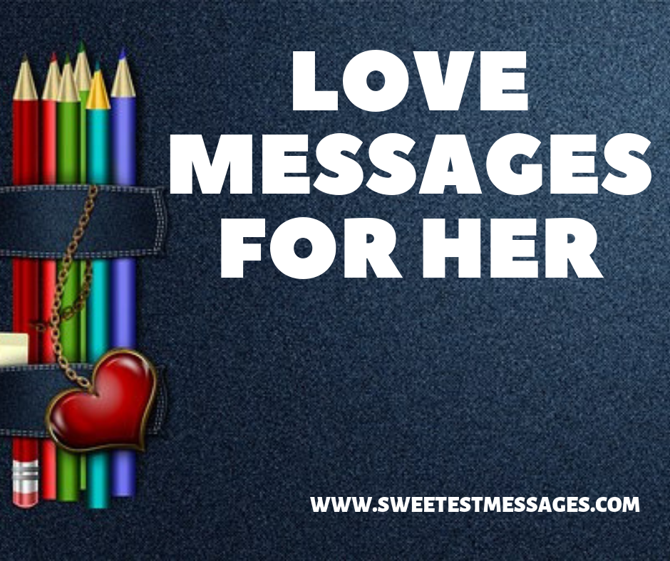 100 Love Messages For Her - Sweetest Messages