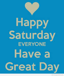 Happy Saturday Messages Happy Saturday Wishes